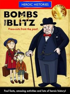 Heroic Histories – Bombs & the Blitz